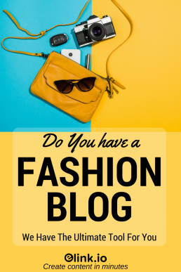 Do you have a Fashion Blog- We Have The Ultimate Tool For You