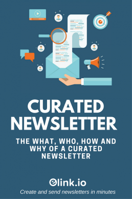 Curated Newsletter: The What, Who, How and Why of a Curated Newsletter
