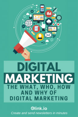 Digital Marketing: The What, Who, How and Why of Digital Marketing